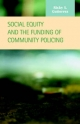 Social Equity and the Funding of Community Policing - Ricky Gutierrez  S.