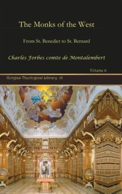 The Monks of the West - Montalembert, Charles Forbes comte de