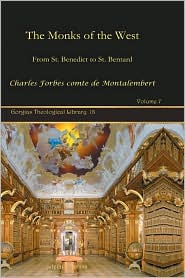 The Monks Of The West - Charles Forbes Comte De Montalembert