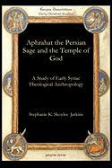 Aphrahat the Persian Sage and the Temple of God Aphrahat the Persian Sage and the Temple of God Aphrahat the Persian Sage and the Temple of God Aphrah