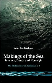 Makings Of The Sea - John Baldacchino