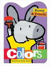 Buzzy and Friends Colors - Ziefert, Harriet / Bolam, Emily