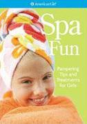 Spa Fun: Pampering Tips and Treatments for Girls