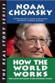 How the World Works - Noam Chomsky; Arthur Naiman