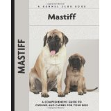 Mastiff: A Comprehensive Guide to Owning and Caring for Your Dog (Comprehensive Owner's Guide) - Christina de Lima-Netto