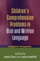 Children's Comprehension Problems in Oral and Written Language - Kate Cain; Jane Oakhill