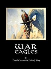 War Eagles - Conover, David / Riley, Philip J.