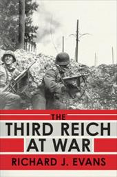 The Third Reich at War - Evans, Richard J.