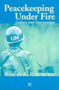 Peacekeeping Under Fire: Culture and Intervention