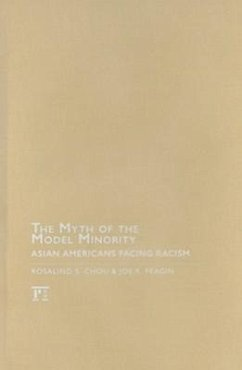 The Myth of the Model Minority: Asian Americans Facing Racism - Chou, Rosalind S. Feagin, Joe R.