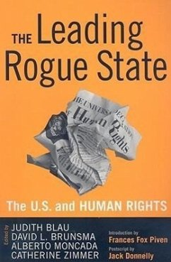 The Leading Rogue State: The United States and Human Rights - Blau, Judith R. Brunsma, David L. Moncada, Alberto