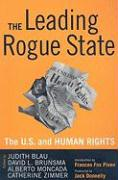 The Leading Rogue State: The United States and Human Rights