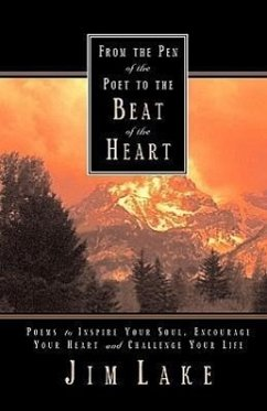 From the Pen of the Poet to the Beat of the Heart - Lake, Jim