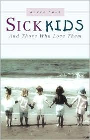 Sick Kids and Those Who Love Them - Karen Rhea