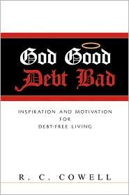 God Good-Debt Bad - R. C. Cowell