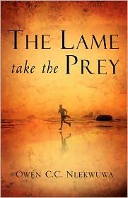 Lame Take the Prey - Owen C. C. Nlekwuwa