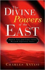 Divine Powers of the East - Charles Anyasi