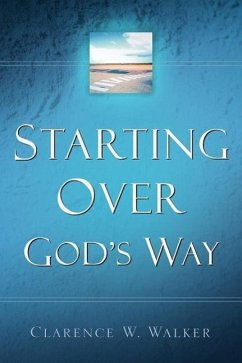 Starting Over God's Way - Walker, Clarence W.