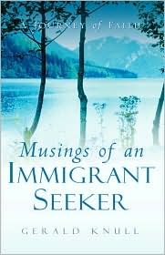 Musings Of An Immigrant Seeker - Gerald Knull