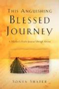 This Anguishing Blessed Journey