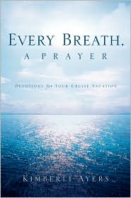 Every Breath, a Prayer - Kimberli Ayers