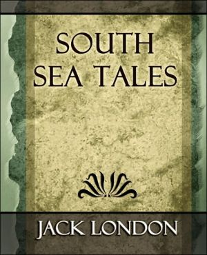 South Sea Tales - Jack London