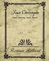 Jean-Christophe Dawn Morning Youth Revolt - Romain Rolland, Rolland