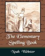Noah Webster, Webster;Noah: The Elementary Spelling Book