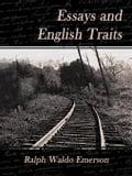 Essays and English Traits - Emerson, Ralph Waldo