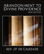 Abandonment to Divine Providence (New Edition)