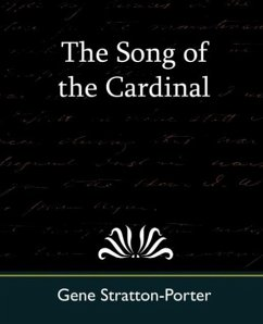 The Song of the Cardinal - Gene Stratton-Porter, Stratton-Porter Gene Stratton-Porter