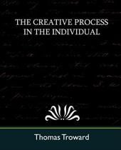 The Creative Process in the Individual (New Edition) - Thomas Troward, Troward