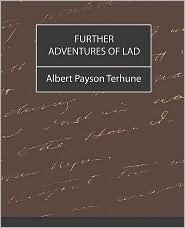 Further Adventures Of Lad - Albert Payson Terhune