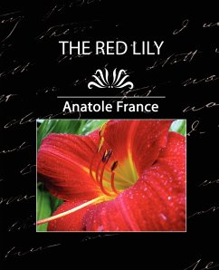 The Red Lily, Complete - France, Anatole Anatole, France Anatole France