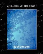 London, Jack;Jack, London: Children of the Frost