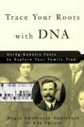 Trace Your Roots with DNA: Using Genetic Tests to Explore Your Family Tree
