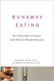 Runaway Eating: The 8-Point Plan to Conquer Adult Food and Weight Obsessions