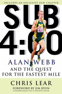 Sub 4:00: Alan Webb and the Quest for the Fastest Mile - Lear, Chris