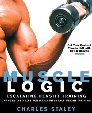 Muscle Logic: EDT Delivers Twice the Muscle in Half the Time - Charles Staley
