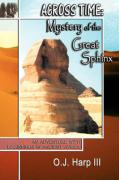 Across Time: Mystery of the Great Sphinx