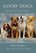 Good Dogs: Stories of Benevolence