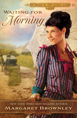 Waiting for Morning (Brides Of Last Chance Ranch Series #2) - Margaret Brownley