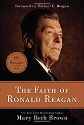The Faith of Ronald Reagan - Brown, Mary Beth