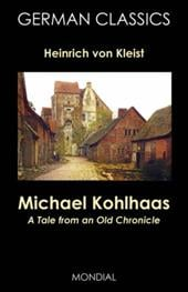 Michael Kohlhaas: A Tale from an Old Chronicle (German Classics) - Kleist, Heinrich Von / King, Frances H. / Nollen, John S.