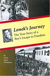 Lonek's Journey: The True Story of a Boy's Escape to Freedom - Whiteman, Dorit Bader