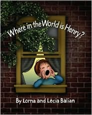 Where in the World Is Henry? - Lorna Balian, Lecia Balian (Illustrator)