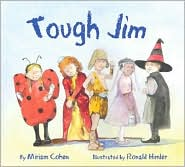 Tough Jim - Miriam Cohen, Ronald Himler (Illustrator)