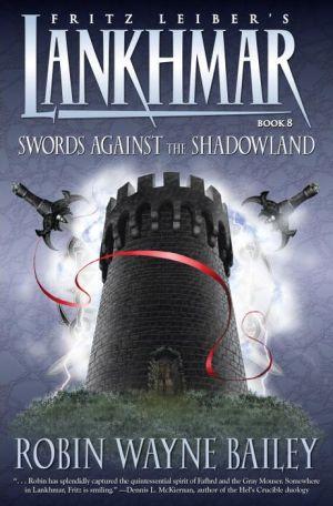 Lankhmar, Book 8: Swords against the Shadowland - Robin Wayne Bailey