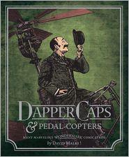 Wondermark, Volume 3: Dapper Caps and Pedal-Copters - David Malki