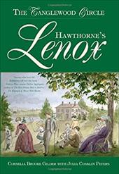Hawthorne's Lenox: The Tanglewood Circle - Gilder, Cornelia Brooke / Peters, Julia Conklin